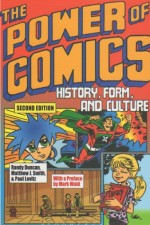 The Power of Comics (2nd Ed.): History, Form, and Culture